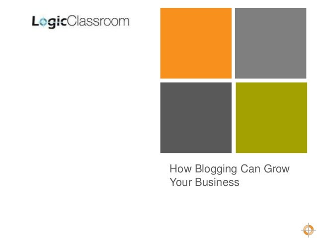 LogicClassroom: How to Grow Your Business with Blogging