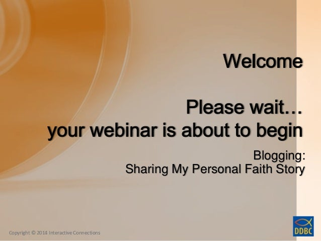 Copyright © 2014 Interactive ConnectionsCopyright © 2014 Interactive Connections Blogging: Sharing My Personal Faith Story...