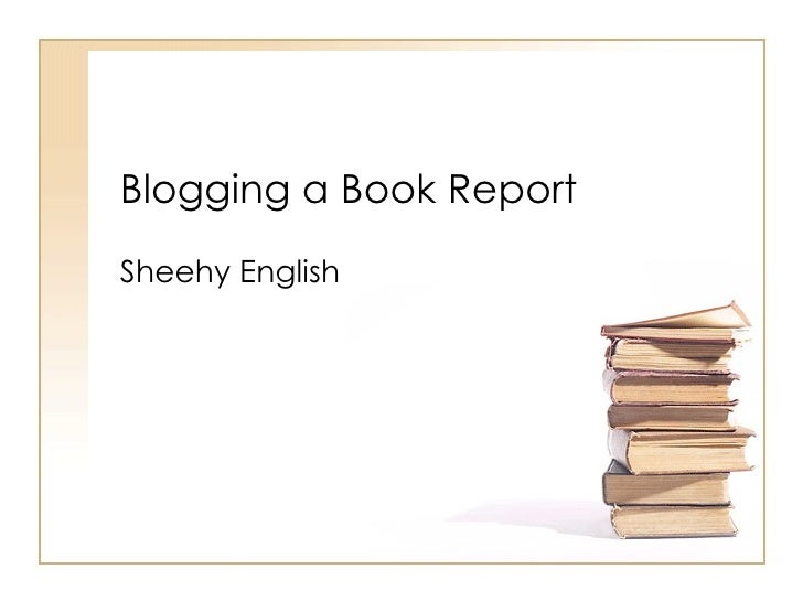 Blogging a Book Report Sheehy English
