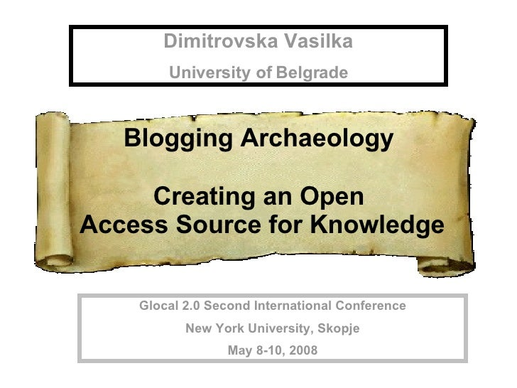 Blogging Archaeology: creating an Open Access source for knowledge