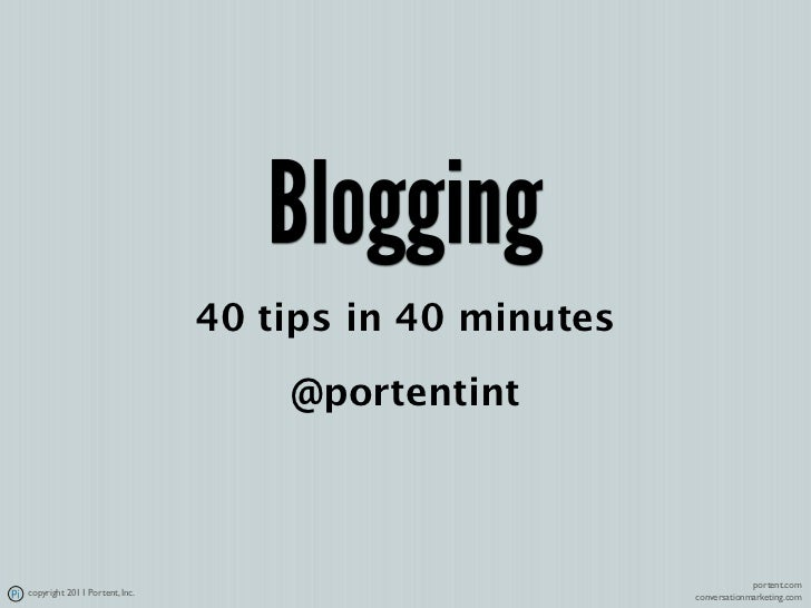 Blogging Best practices: 40 tips in 40 minutes