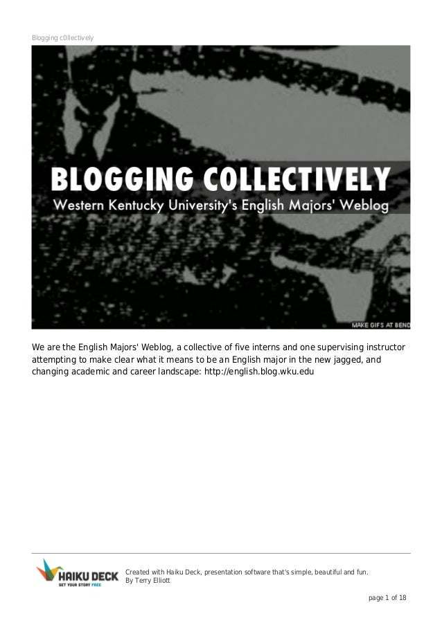 Blogging c0llectively  We are the English Majors' Weblog, a collective of five interns and one supervising instructor atte...