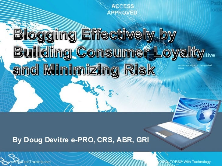 Blogging Effectively By Building Consumer Loyalty And Minimizing Risk