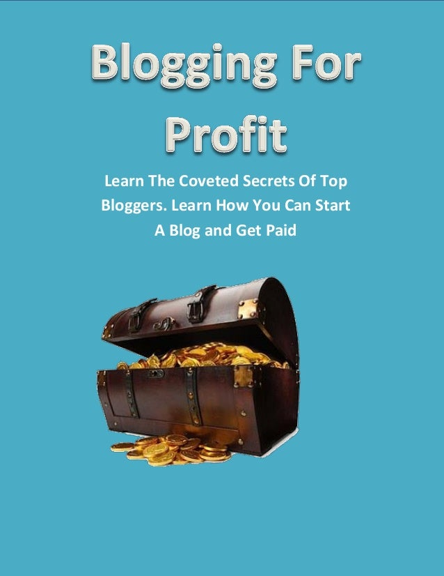 Learn The Coveted Secrets Of TopBloggers. Learn How You Can StartA Blog and Get Paid