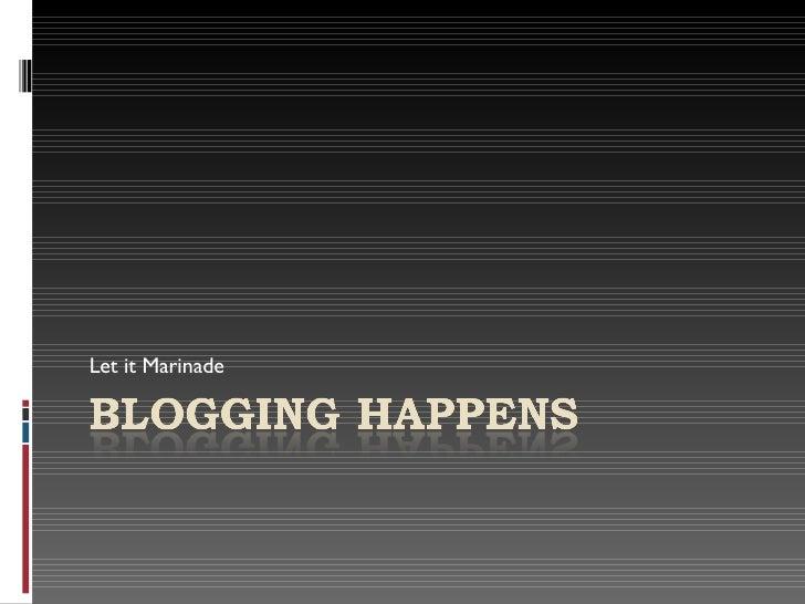 Blogging Happens