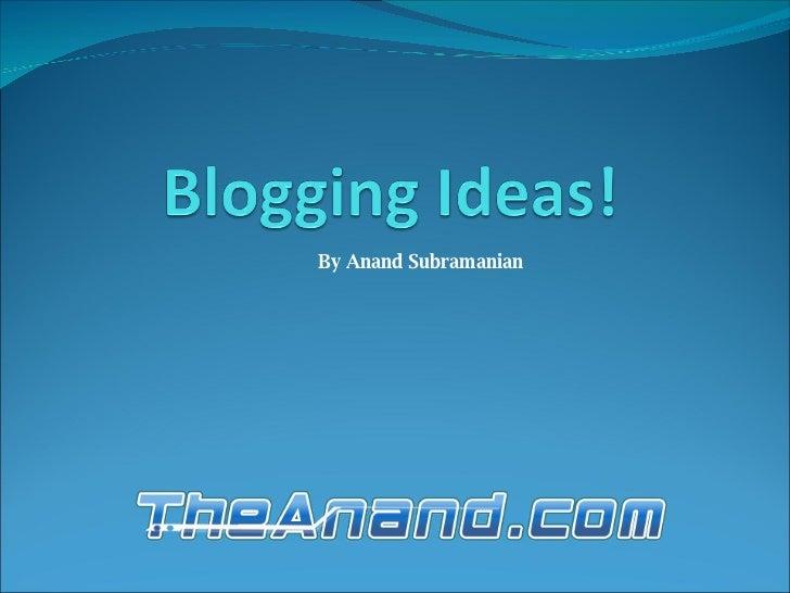 Blogging Ideas!
