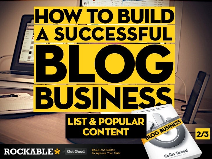 how to builda Successfulblogbusiness  list & Popular     Content       2/3