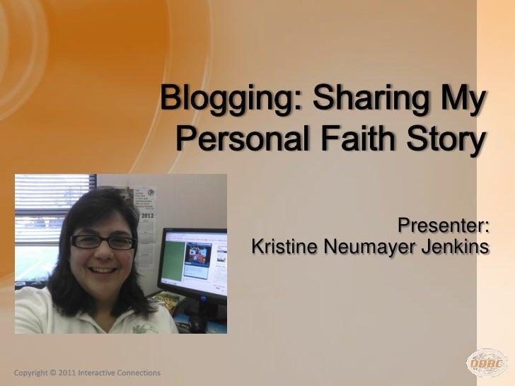 Presenter:                                           Kristine Neumayer JenkinsCopyright © 2011 Interactive Connections