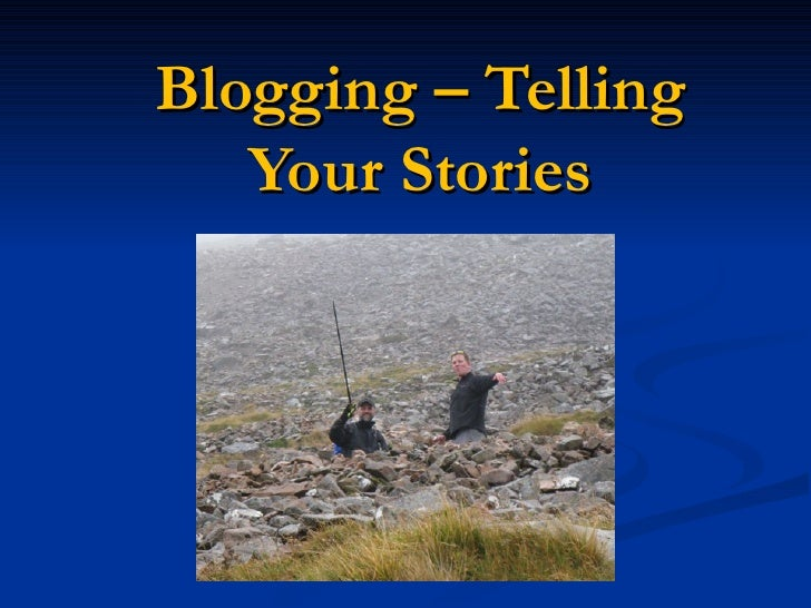Blogging   telling your stories