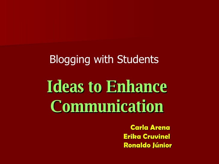 Blogging With Students: Ideas to enhance Communication