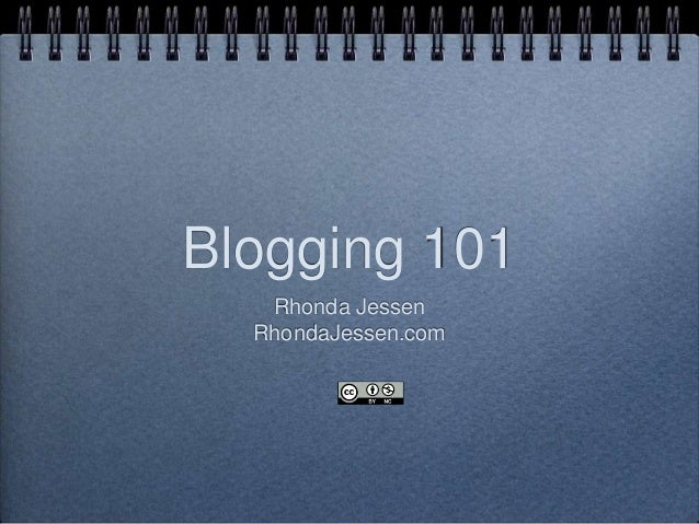Blogging 101 Rhonda Jessen RhondaJessen.com