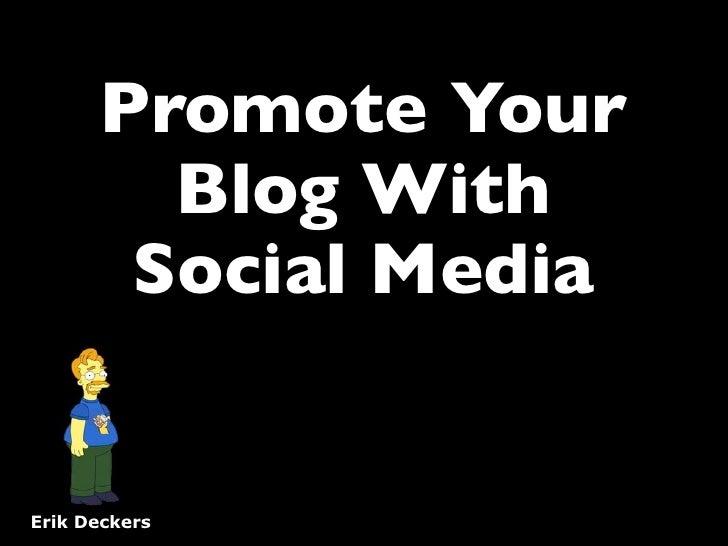 Blogging 101, part 3 (social media promotion)