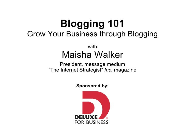 "Blogging 101 Grow Your Business through Blogging with Maisha Walker President, message medium ""The Internet Strategist""  I..."