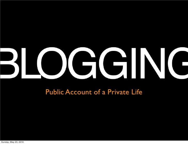 Public Account of a Private Life     Sunday, May 23, 2010