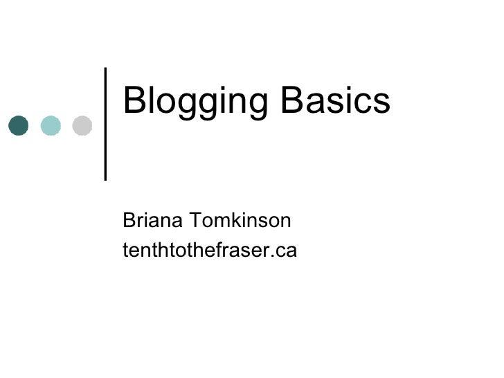 Blogging Basics   Briana Tomkinson tenthtothefraser.ca