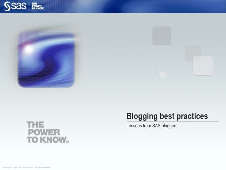 Blogging best practices<br />Lessons from SAS bloggers<br />