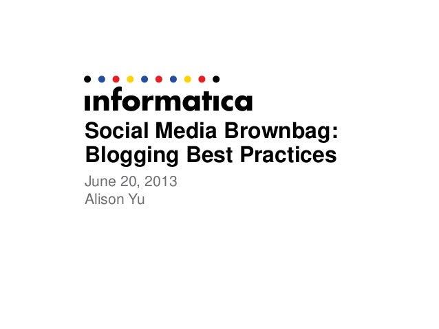Social Media Brownbag: Blogging Best Practices June 20, 2013 Alison Yu