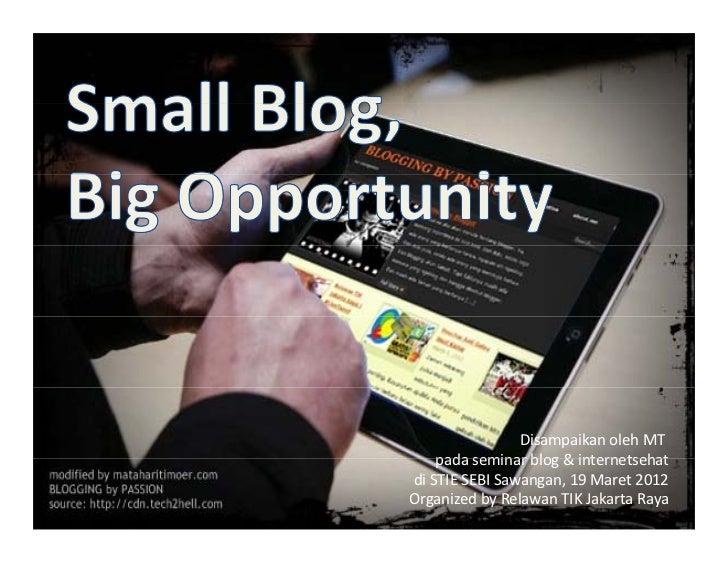 DisampaikanolehMT    padaseminarblog&internetsehat    pada seminar blog & internetsehatdiSTIESEBISawangan,19Ma...