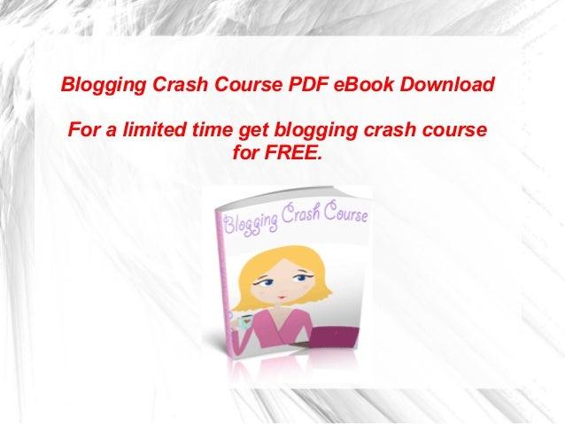 Blogging Crash Course PDF eBook Download For a limited time get blogging crash course for FREE.