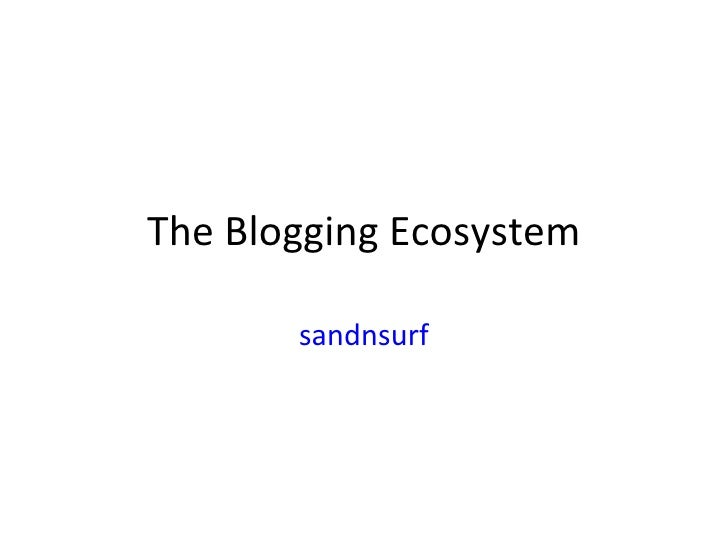 The Blogging Ecosystem sandnsurf