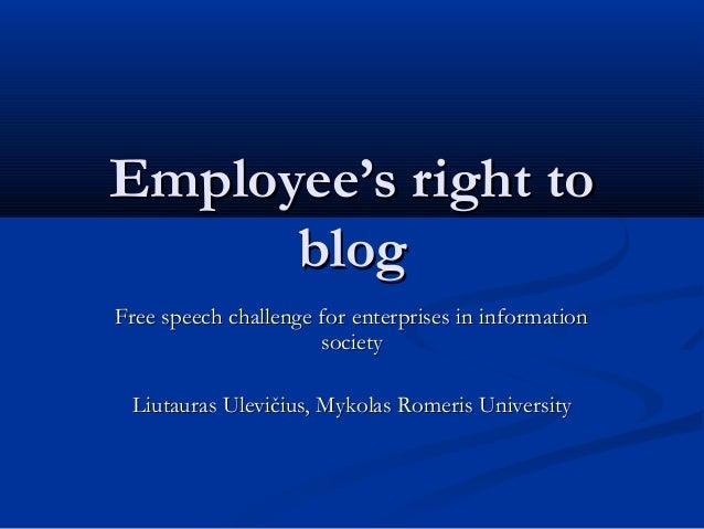 Employee's right toEmployee's right toblogblogFree speech challenge for enterprises in informationFree speech challenge fo...