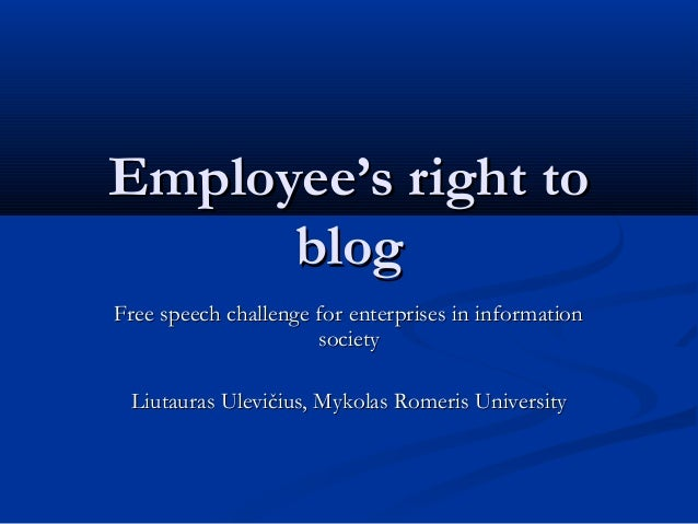 20070427 Employee's Right to Blog: Free Speech Challenge for Enterprises in Information Society