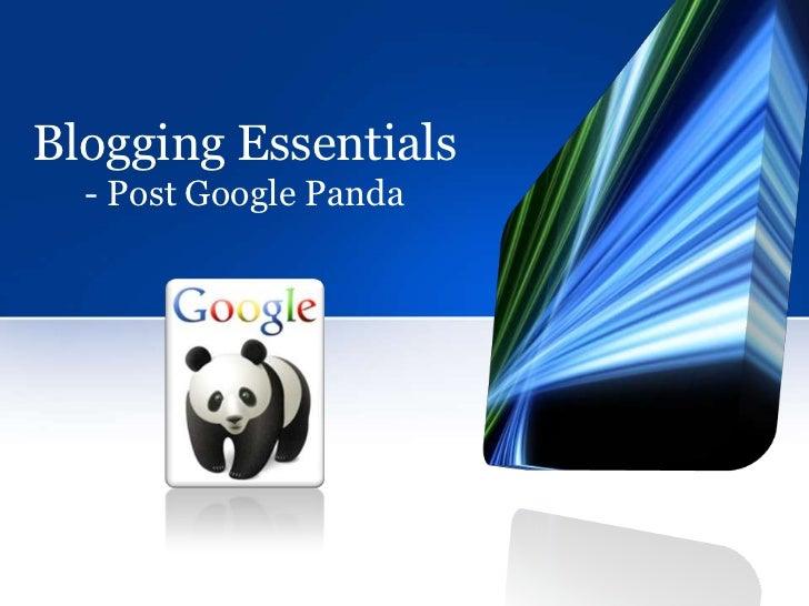 Blogging Essentials: Post Google Panda