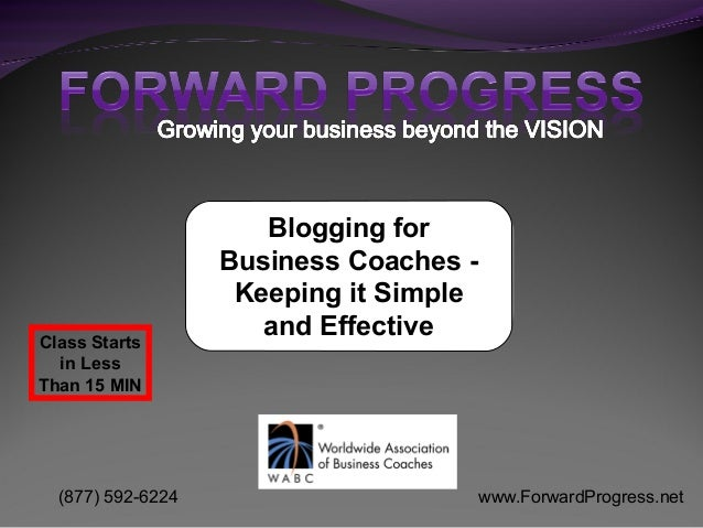 Blogging for Business Coaches - Keeping It Simple and Effective - Dean DeLisle - Forward Progress
