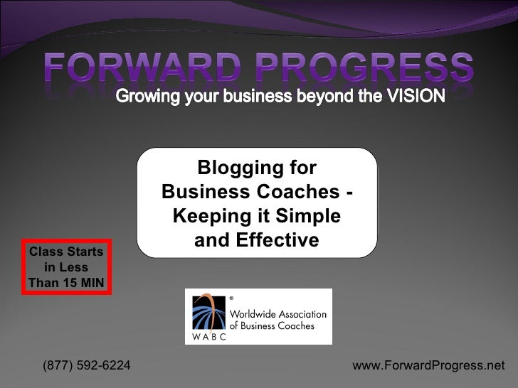 Blogging for                   Business Coaches -                    Keeping it SimpleClass Starts                      an...