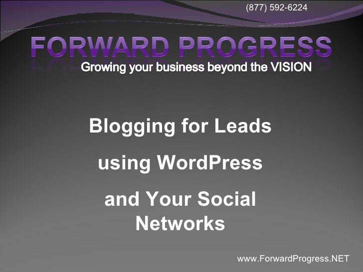 Blogging for Leads using WordPress and Your Social Networks
