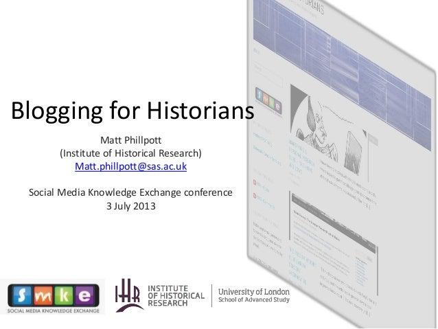 Blogging for historians presentation (SMKE 2013 conference)