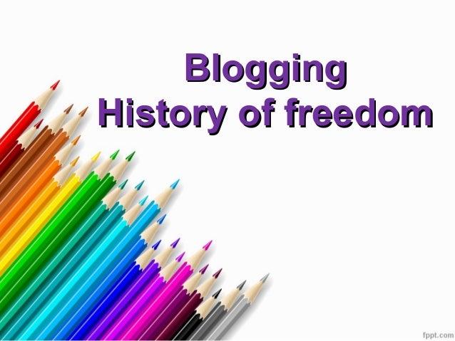 Blogging: history of freedom