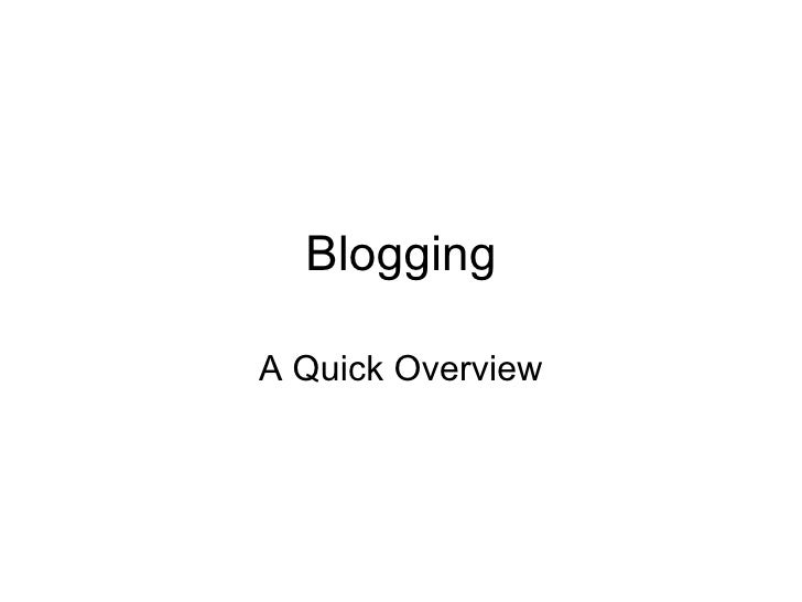 Blogging: A Quick Overview