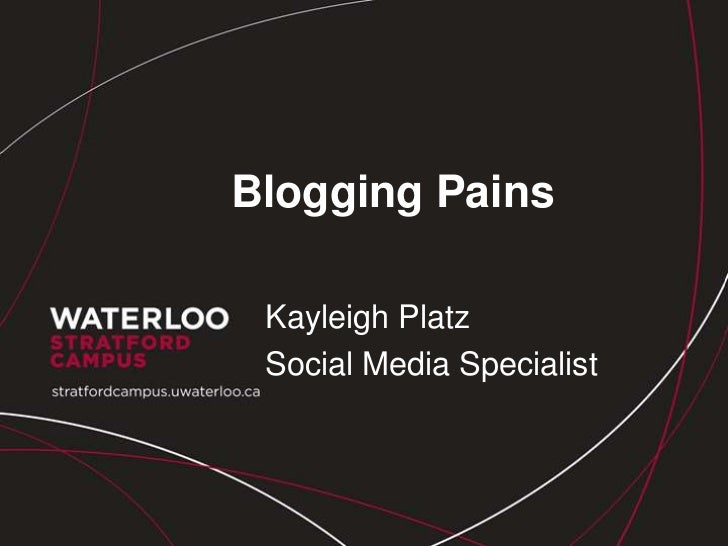 Blogging Pains Kayleigh Platz Social Media Specialist