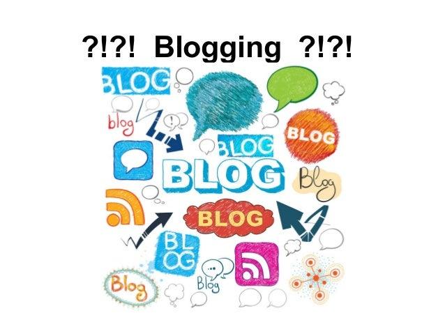 ?!?! Blogging ?!?!