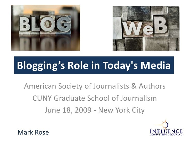 Blogging's Role in Today's Media<br />American Society of Journalists & Authors<br />CUNY Graduate School of Journali...