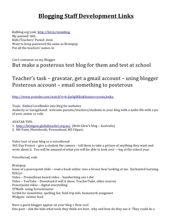 Blogging Staff Development LinksKidblog.org Link: http://bit.ly/stemblogMy passwd: AOLKids/Teachers' Psswd: stemWant to ke...