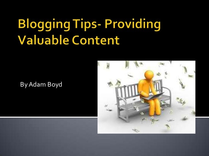 Blogging tips- Providing Valuable Content