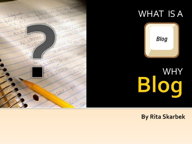 What's Blogging? Why Do It? 11 15 12