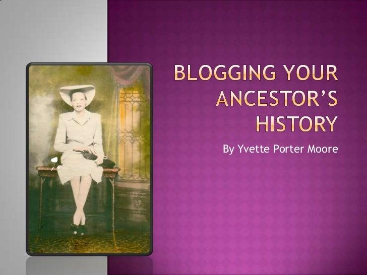 Blogging your ancestor's history