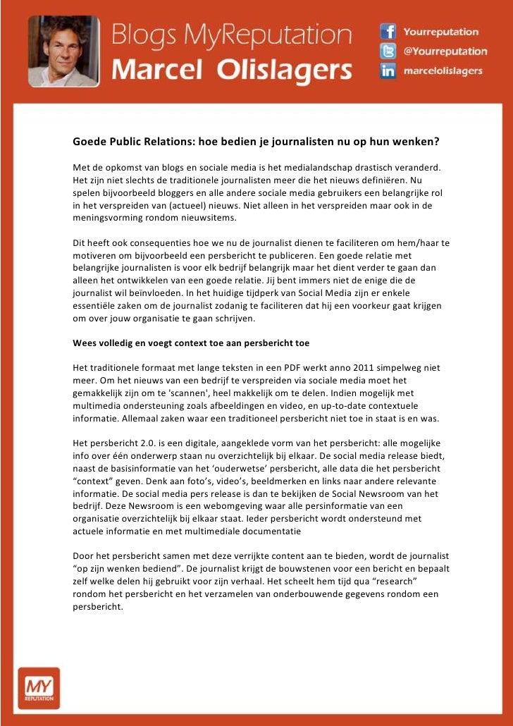 Goede Public Relations: hoe bedien je journalisten nu op hun wenken? Met de opkomst van blogs en sociale media is het medi...