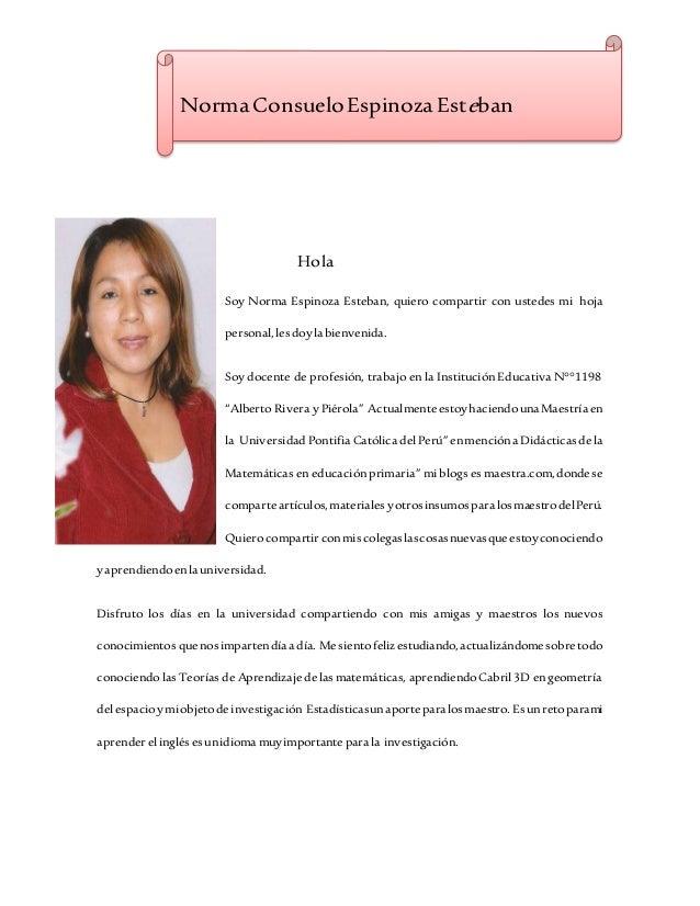Norma Consuelo Espinoza Esteban  Hola  Soy Norma Espinoza Esteban, quiero compartir con ustedes mi hoja  personal, les doy...