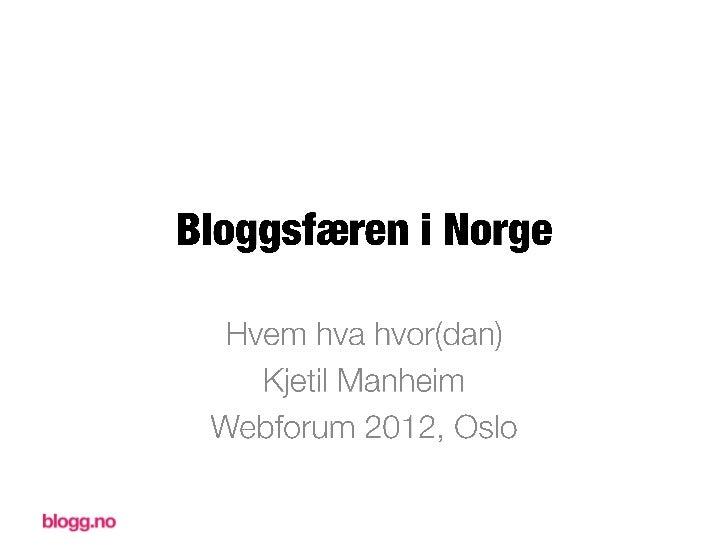 Bloggsfæren i norge   foredrag