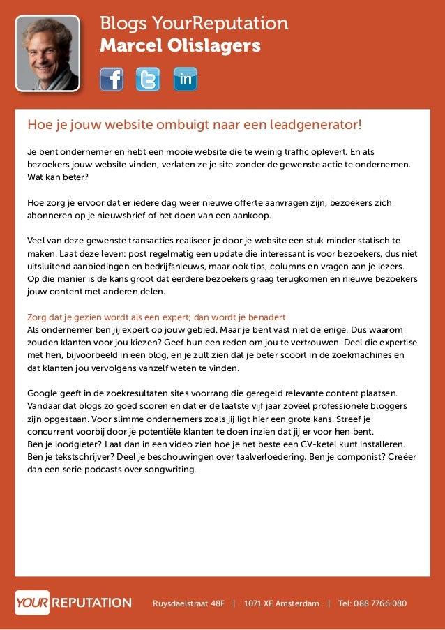 Blogs YourReputation Marcel Olislagers Hoe je jouw website ombuigt naar een leadgenerator! Je bent ondernemer en hebt een ...