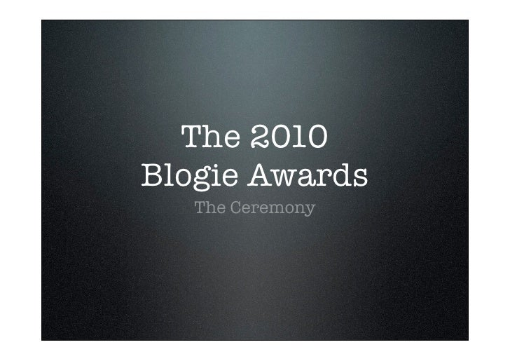 The 2010 Blogie Awards    The Ceremony