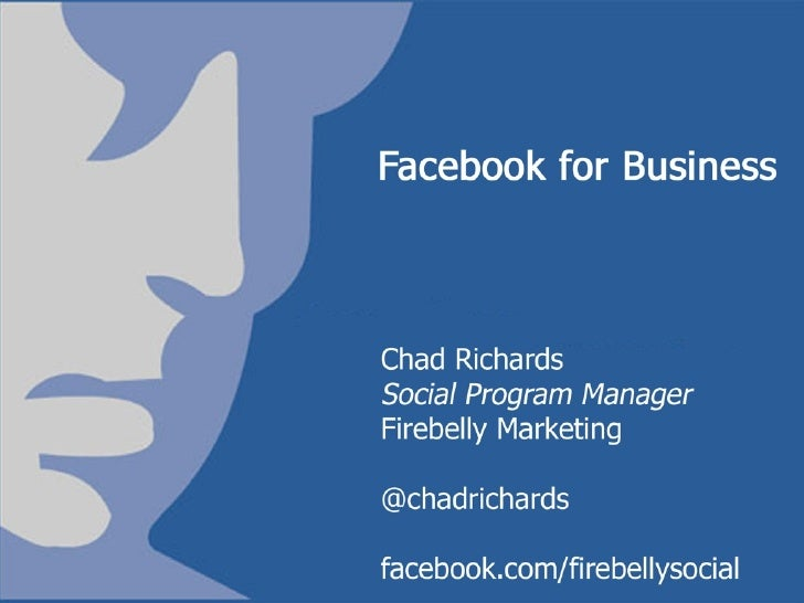 Facebook for Business   1. Profiles vs. Pages  2. Promoting your Page and growing your community  3. Getting to know your ...