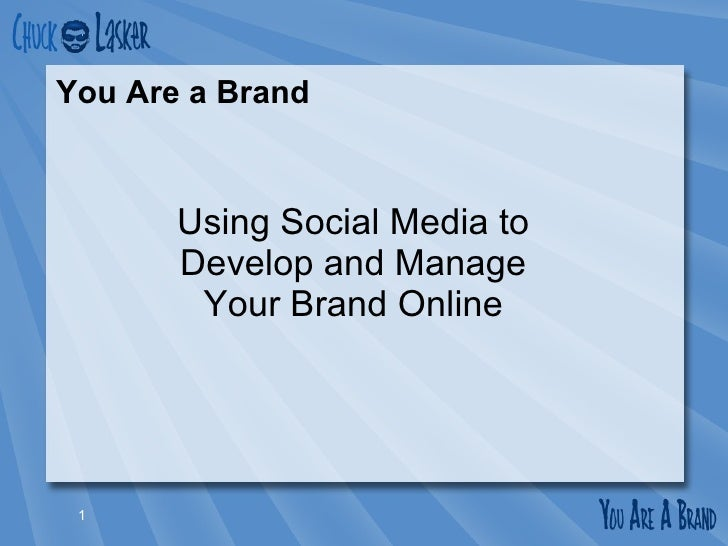 You Are a Brand Using Social Media to Develop and Manage Your Brand Online
