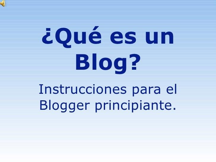 ¿Qué es un Blog? Instrucciones para el Blogger principiante.