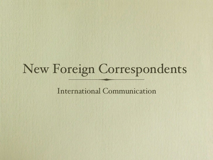 Bloging Foreign Correspondents