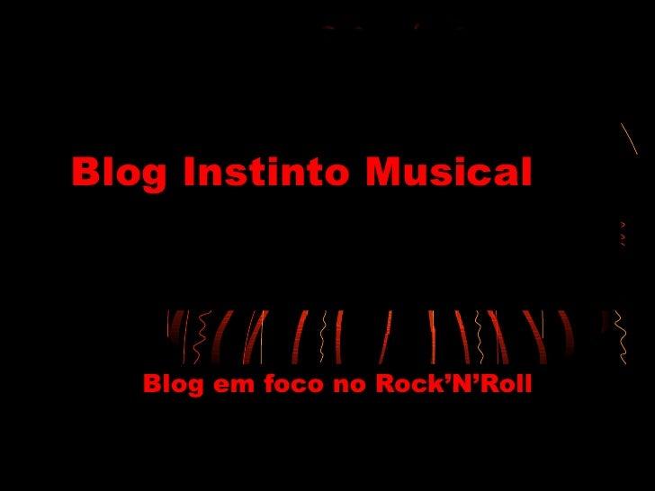 Blog Instinto Musical Blog em foco no Rock'N'Roll